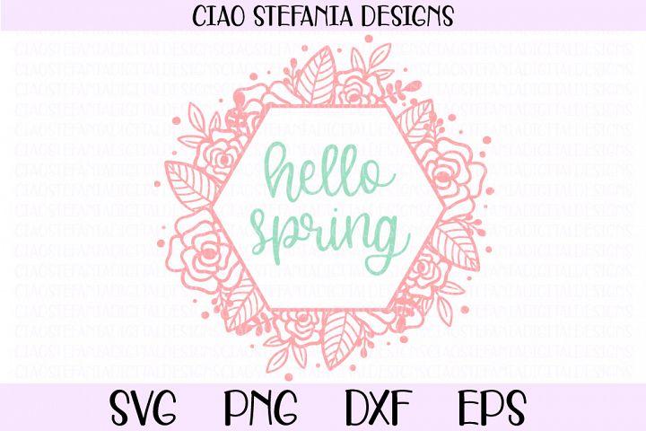 Hello Spring Floral Hexagon Wreath SVG Cut File