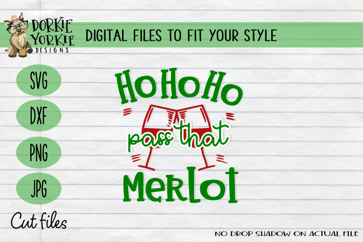 Ho Ho Ho Pass That Merlot Christmas, WIne Xmas - SVG