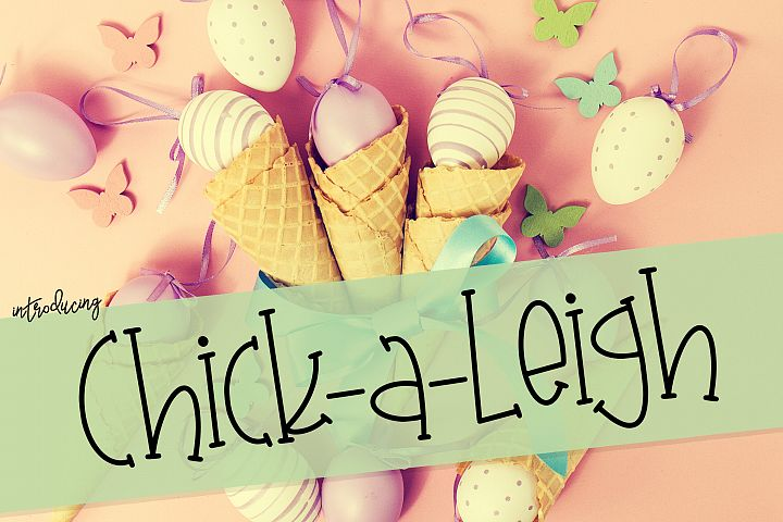 Chick-A-Leigh a Spring Font with Extra Doodles!