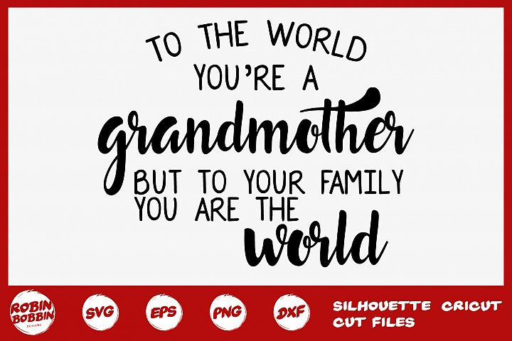 To The World Youre Grandma Svg - Grandmother SVG Crafts