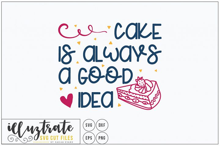 Cake is always a good idea, cake svg, tea party svg