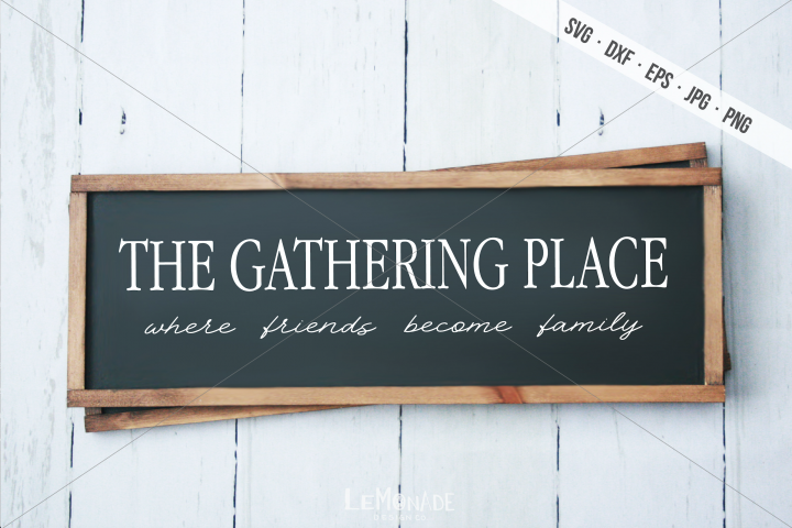 The Gathering Place SVG, Where Friends Become Family