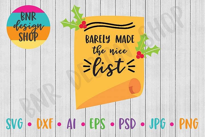 Christmas SVG, Barely Made the Nice List, SVG Files