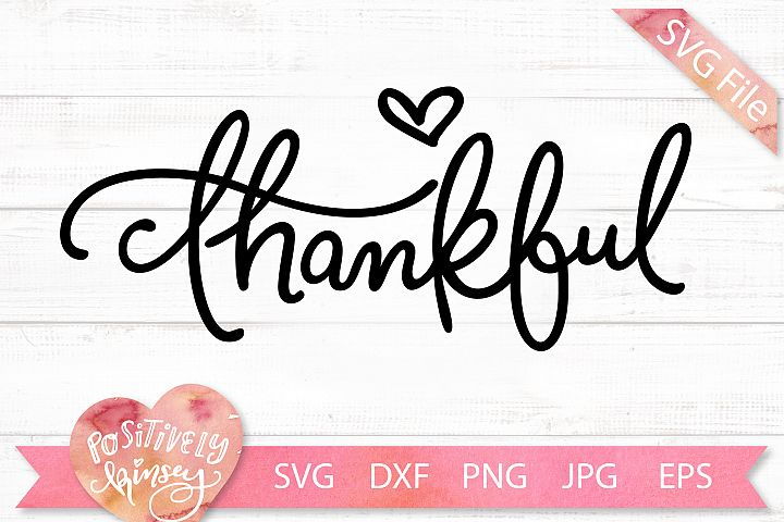 Thankful SVG File, Cute Thanksgiving SVG DXF PNG EPS Design