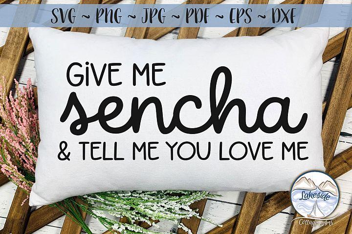 Give me Sencha- Tea Lover SVG