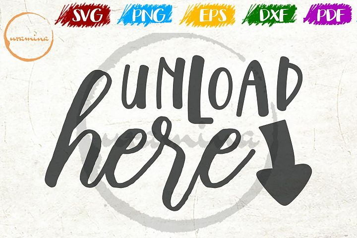 Unload Here Sign Bathroom Decor SVG PDF PNG