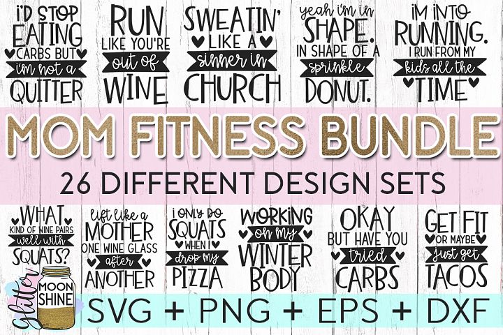 Huge Mom Fitness Bundle of 26 SVG DXF PNG EPS Cutting Files