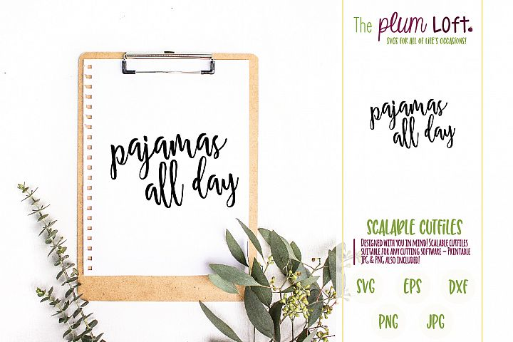 Pajamas All Day - SVG Design