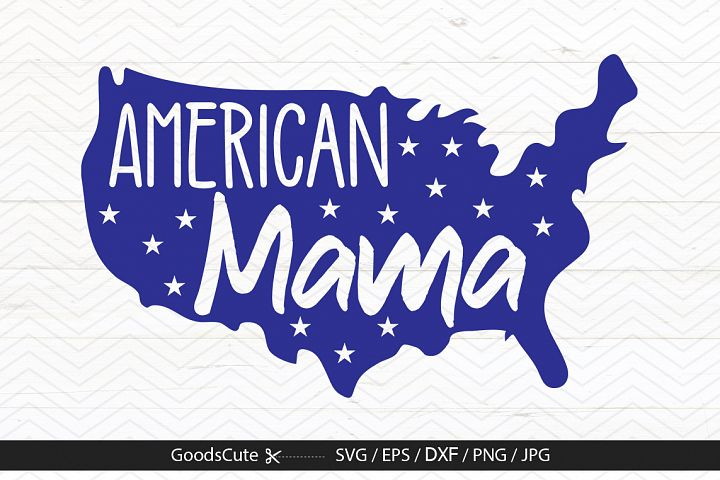 American Mama 4th of July - SVG DXF JPG PNG EPS