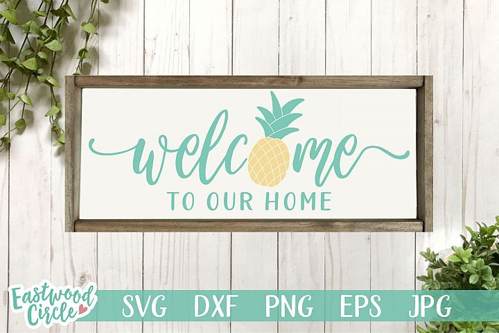Welcome to Our Home with Pineapple - A Summer SVG File