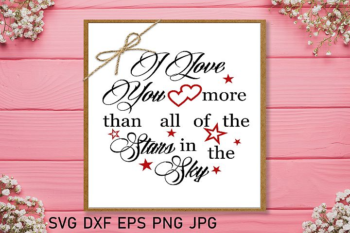 I love you more than all the stars Valentine svg Love svg