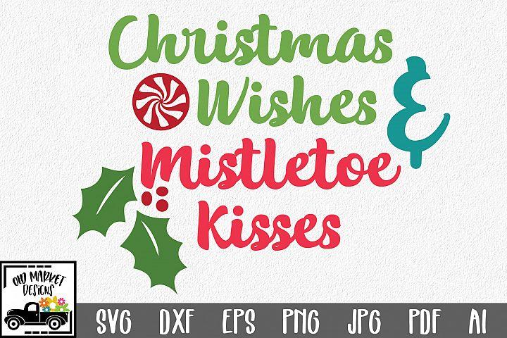 Christmas Wishes & Mistletoe Kisses SVG - Christmas Cut File