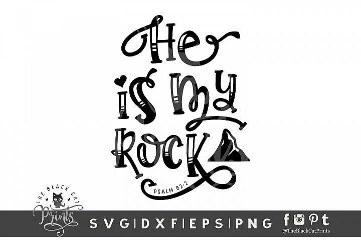 He Is My Rock SVG DXF EPS PNG, Psalm 62 2 Christian svg