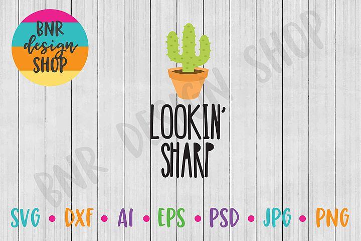 Cactus SVG, Lookin Sharp SVG, SVG File, DXF