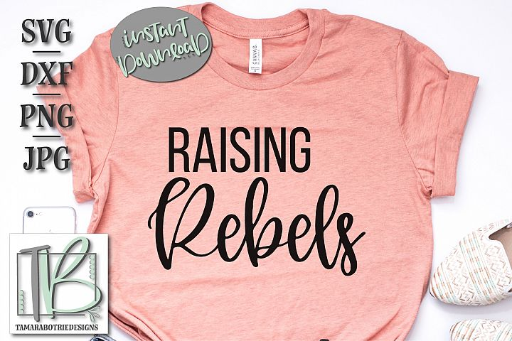 Raising Rebels SVG, Motherhood Svg, Raising My Tribe