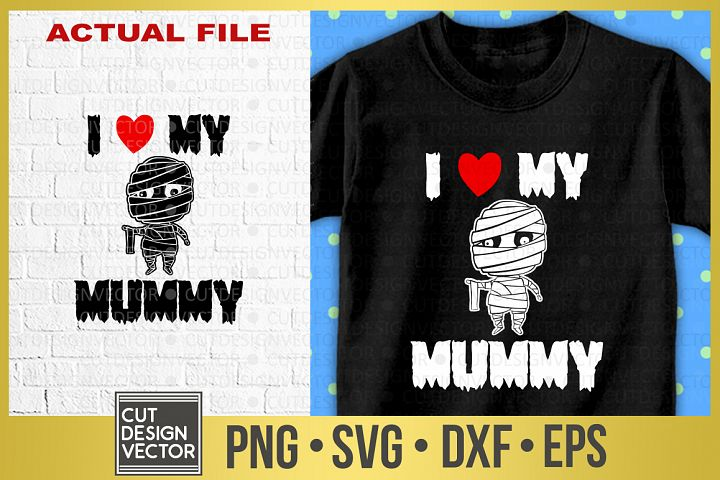 I Love My Mummy SVG