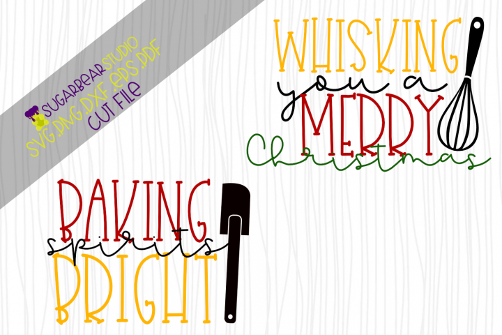 Baking Spirits Bright & Whisking You A Merry Christmas SVG