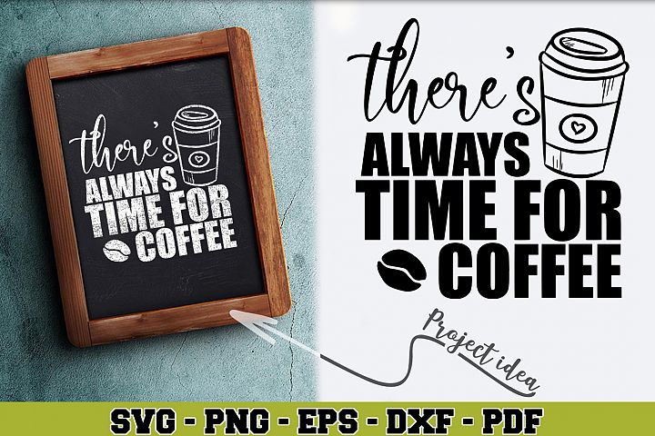 Coffee SVG n153 | Theres always time for coffee