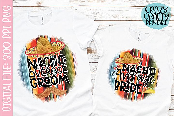 Nacho Average Bride & Groom PNG Printable Sublimation File