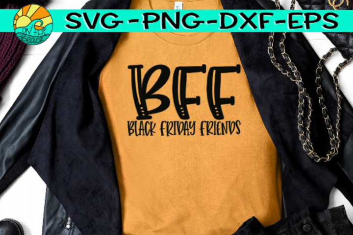 BFF - Black Friday Friends - SVG PNG EPS DXF