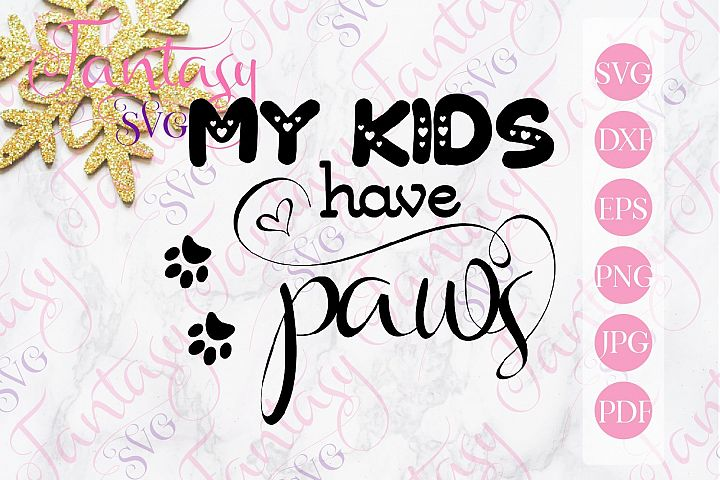 My kids have paws svg cut file for silhouette and cricut