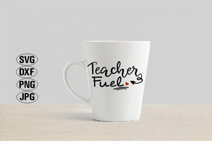 Teacher Fuel Svg, Teacher Svg, Back To School Svg