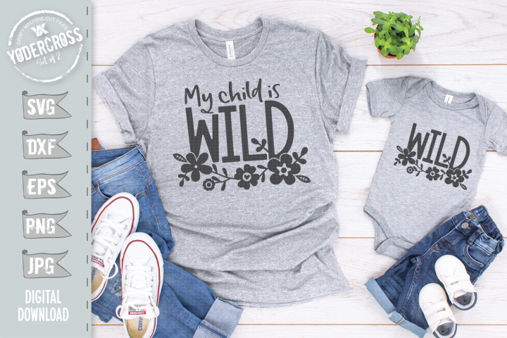 My Child is Wild - Mommy and Me SVG