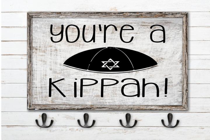 Youre A Kippah, Hannukah gifts, Jewish SVG