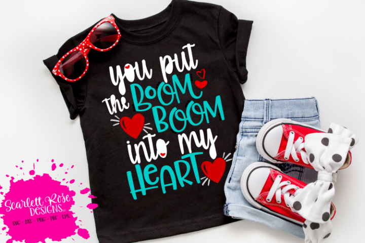 You Put the Boom Boom into my Heart - Valentines Day SVG