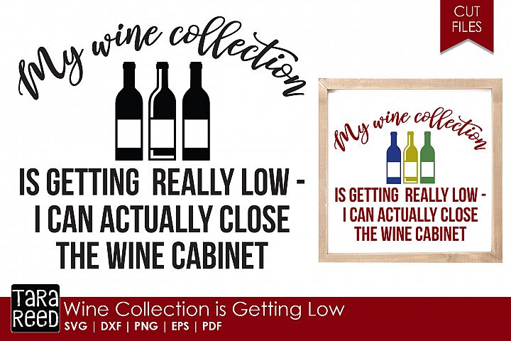 Wine Collection is Getting Low - Wine SVG and Cut File