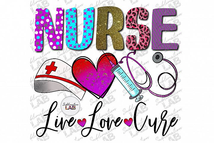 Nurse Sublimation Design PNG Live Love Cure Awareness Tshirt