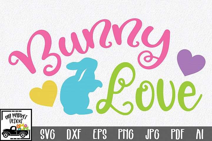Easter SVG Cut File - Bunny Love SVG DXF EPS PNG AI