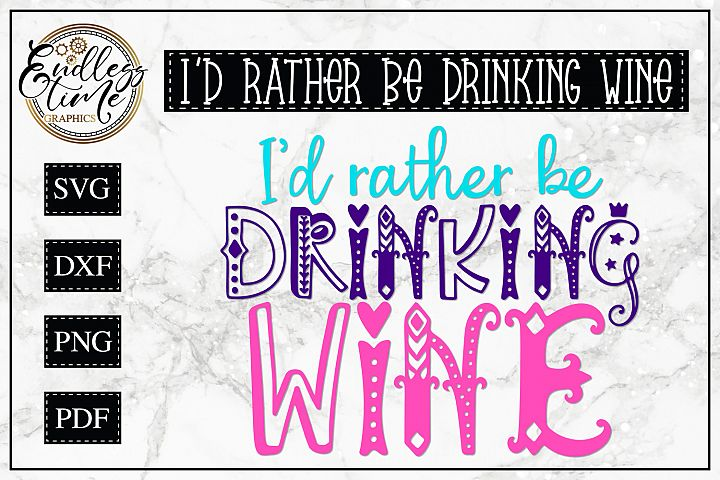 Id rather Be Drinking Wine- A Fun Little SVG Cut File