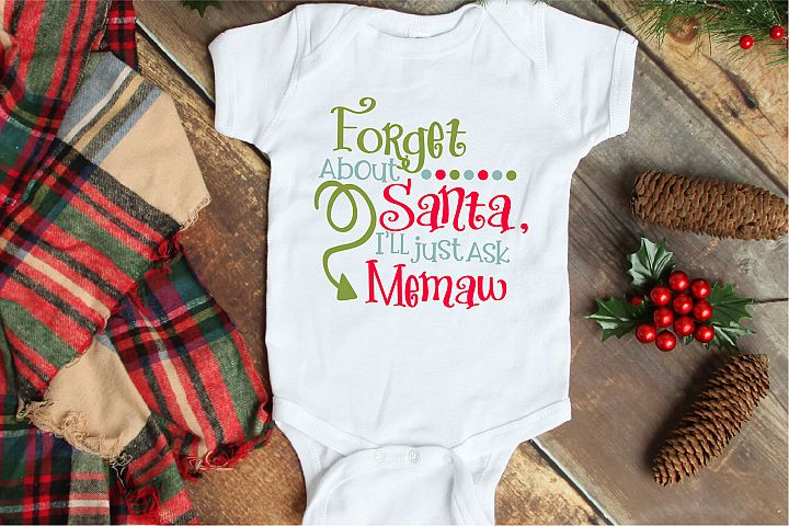 Christmas SVG, Forget About Santa Ill Ask Memaw File