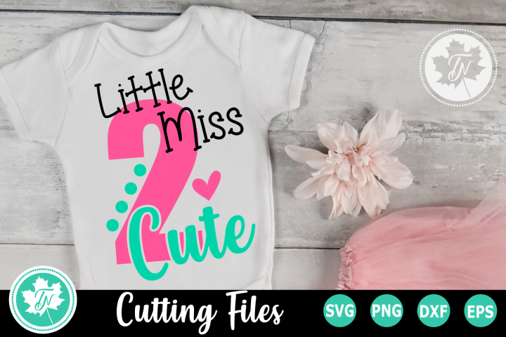 Little MIss 2 Cute - A Second Birthday SVG Cut File