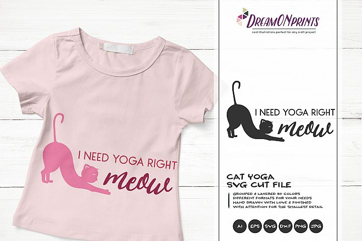I Need Yoga Right Meow| Cat Yoga SVG