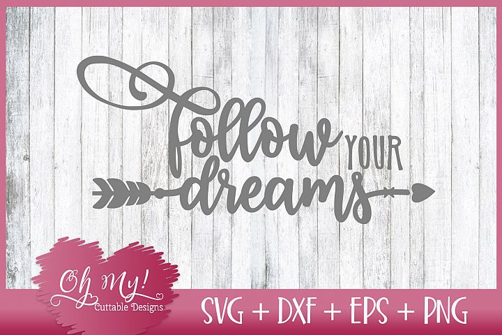 Follow Your Dreams - SVG DXF EPS PNG