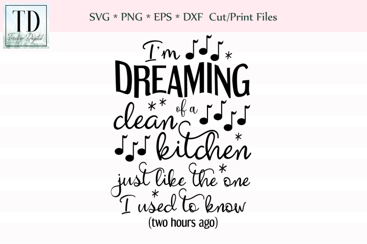 Im Dreaming of a Clean Kitchen, A Funny Kitchen SVG