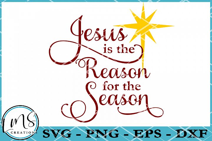 Jesus is the Reason for the Season SVG, PNG, EPS, DXF