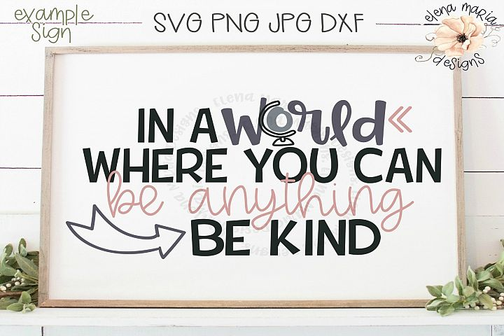 In A World Where You Can Be Anything Be Kind Svg File
