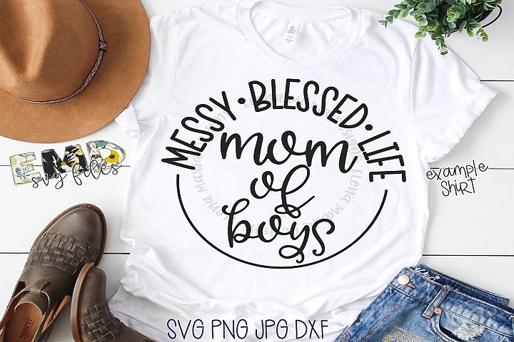 Mom Of Boys Svg Messy Blessed Life Svg