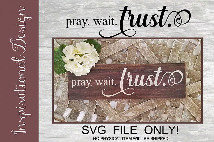 Pray wait trust SVG FILE