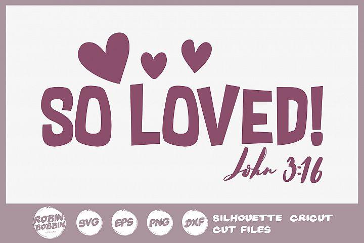 Bible SVG - So Loved SVG - Christian SVG