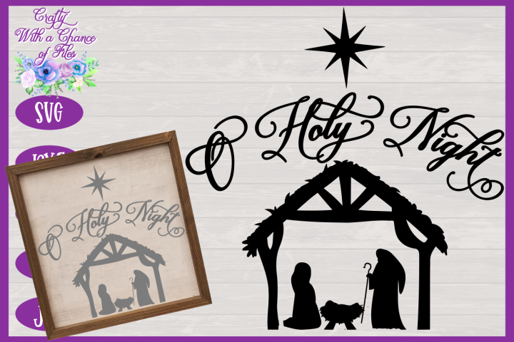 Christmas SVG | O Holy Night SVG | Nativity Scene SVG