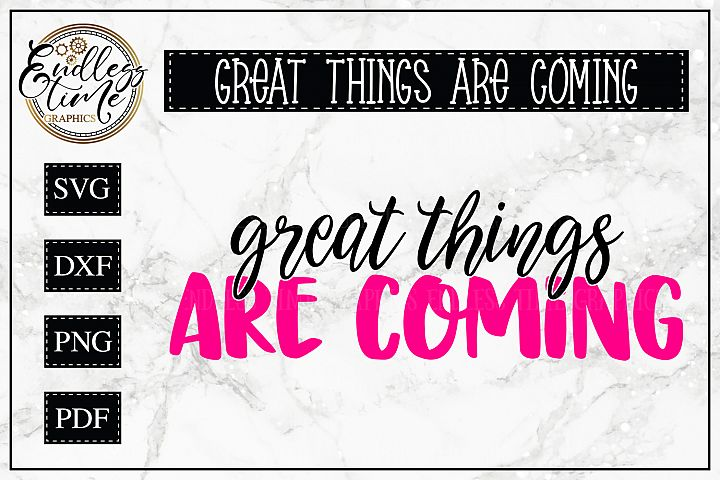 Great things are Coming - A Motivational Quote SVG