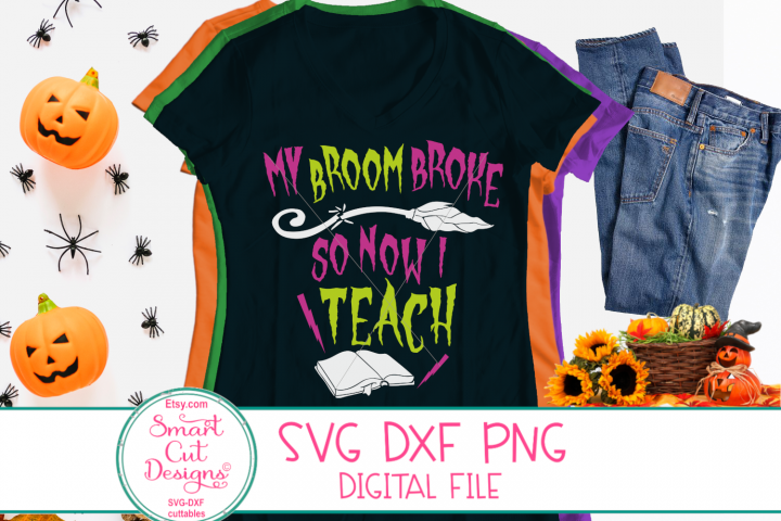 My Broom Broke So Now I Teach SVG, Halloween SVG, Teacher