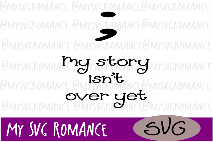 My Story Isnt Over Yet - SVG