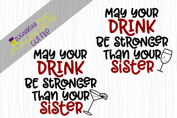 May Your Drink Be Stronger Than Your Sister SVG