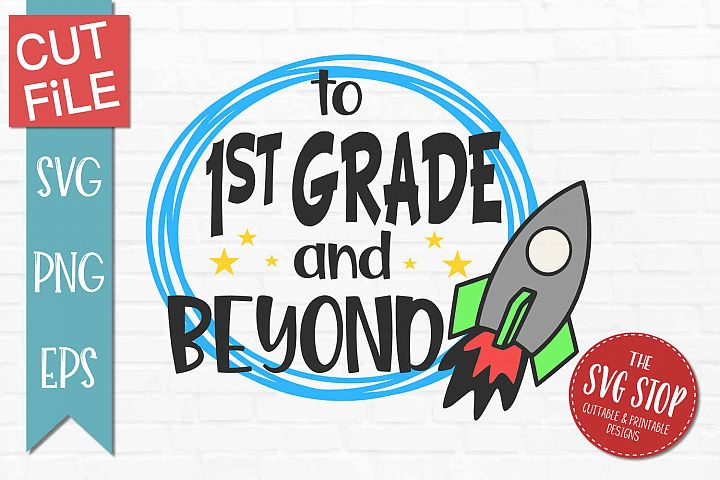 1st Grade and Beyond- SVG, PNG, EPS