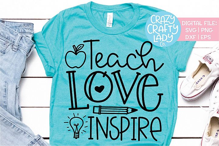 Teach Love Inspire Teacher SVG DXF EPS PNG Cut File